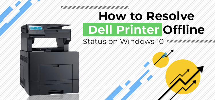 Dell Printer Offline Status on Windows 10